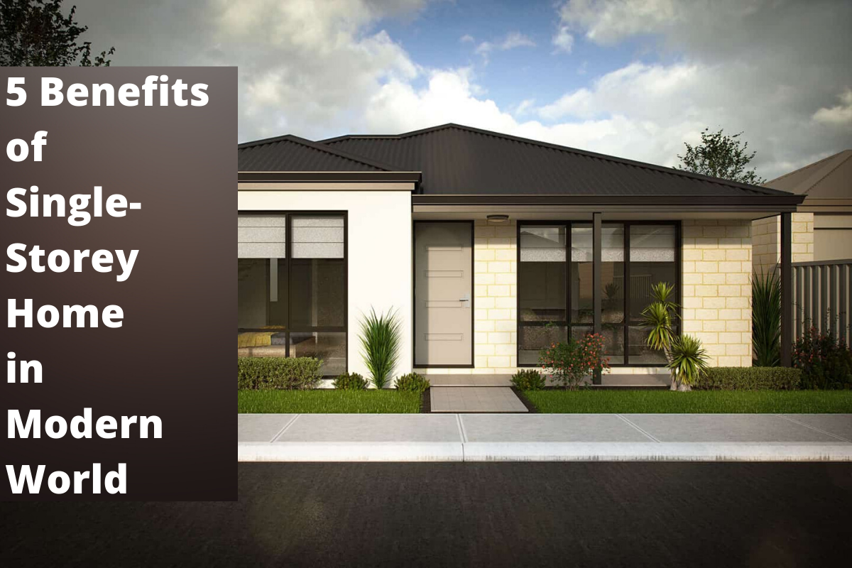 5 Benefits of Single-Storey Home in Modern World